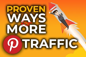 Proven Ways to More Pinterest Traffic