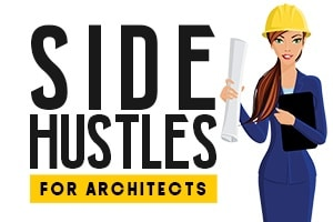 Side Hustles for Architects