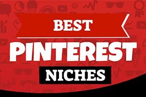 Best Pinterest Niches for Affiliate Marketing